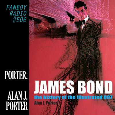 Fanboy Radio #506 - Alan J. Porter