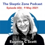 Artwork for The Skeptic Zone #656 - 9.May.2021