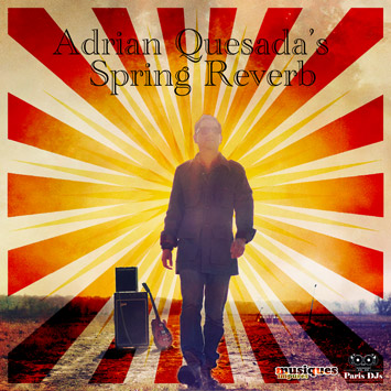 Paris DJs Soundsystem and Musiques Impures present Adrian Quesada's Spring Reverb