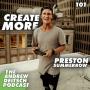 Artwork for 101: Create More - Preston Summerrow
