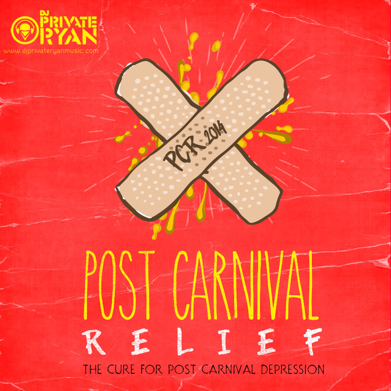 Private Ryan Presents Post Carnival Relief 2014 (Road Anthems)