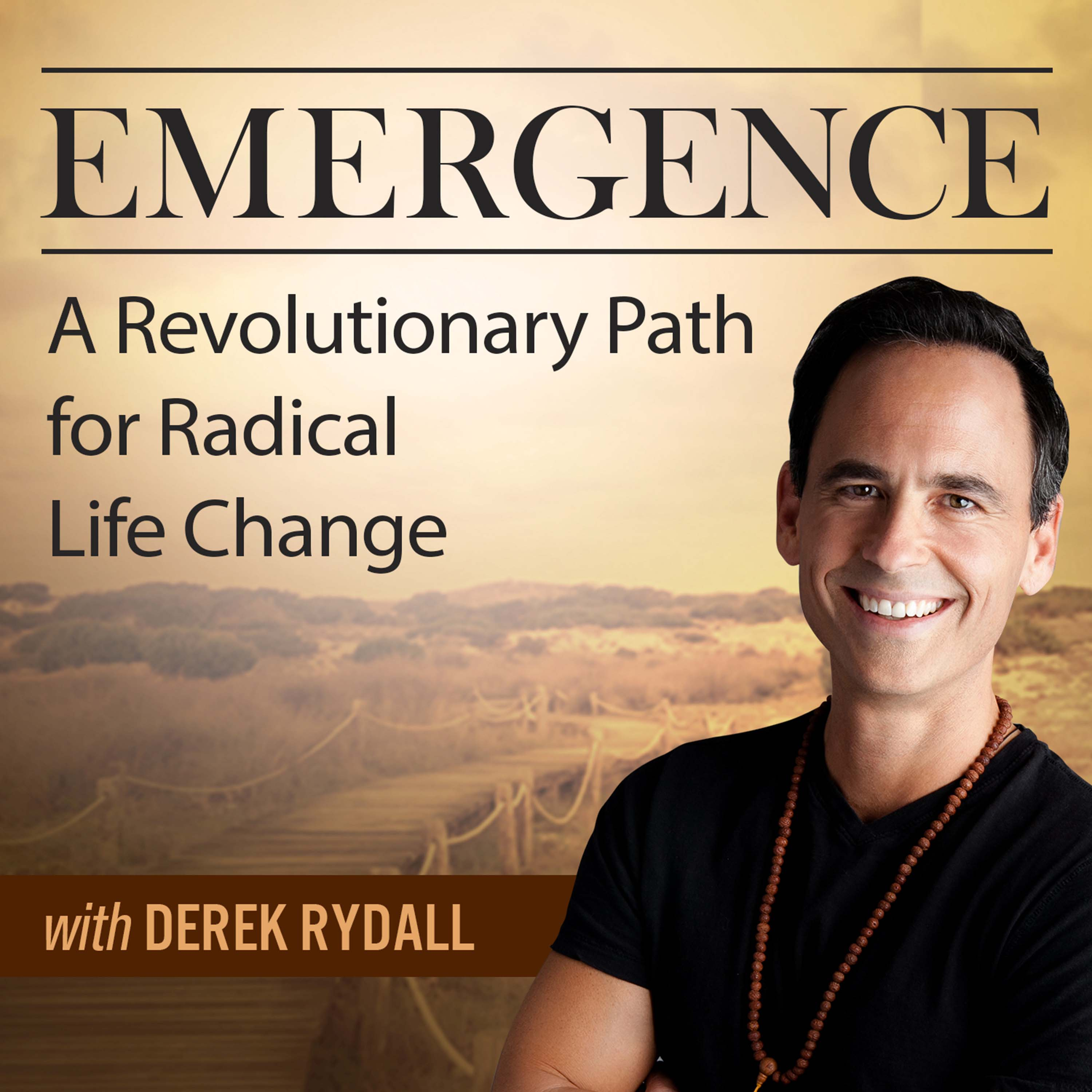 Emergence: A Revolutionary Path For Radical Life Change - with Derek Rydall show art