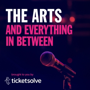 The Arts and Everything In Between