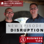 Artwork for ARE YOU IN CONTROL? Business Tip: Be the Disruption