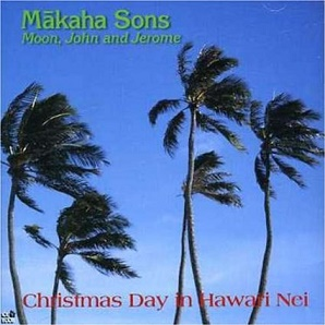#6 - Makaha Sons - Christmas Day in Hawai`i Nei