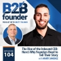 Artwork for 104. The Rise of the Inbound CEO: Here's Why Founders Need to Tell Their Story with Marti Sanchez