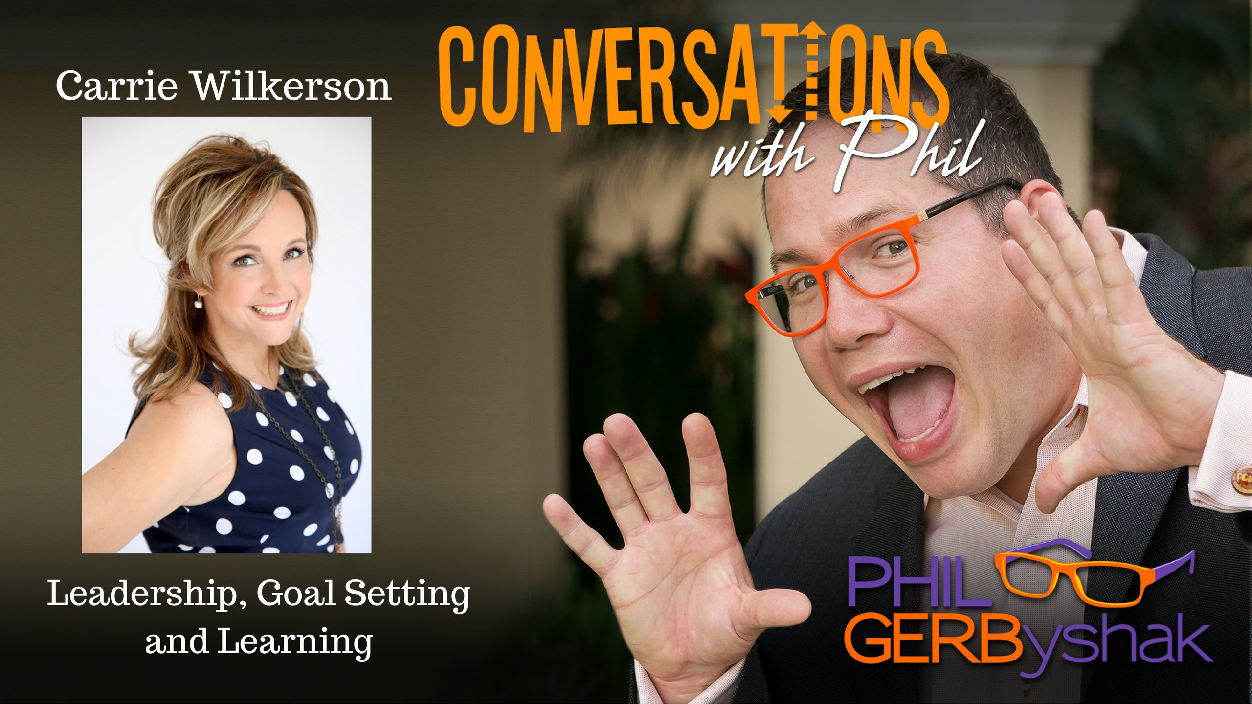 Carrie Wilkerson - Conversations with Phil