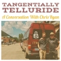 Artwork for Tangentially Telluride: A Conversation With Chris Ryan