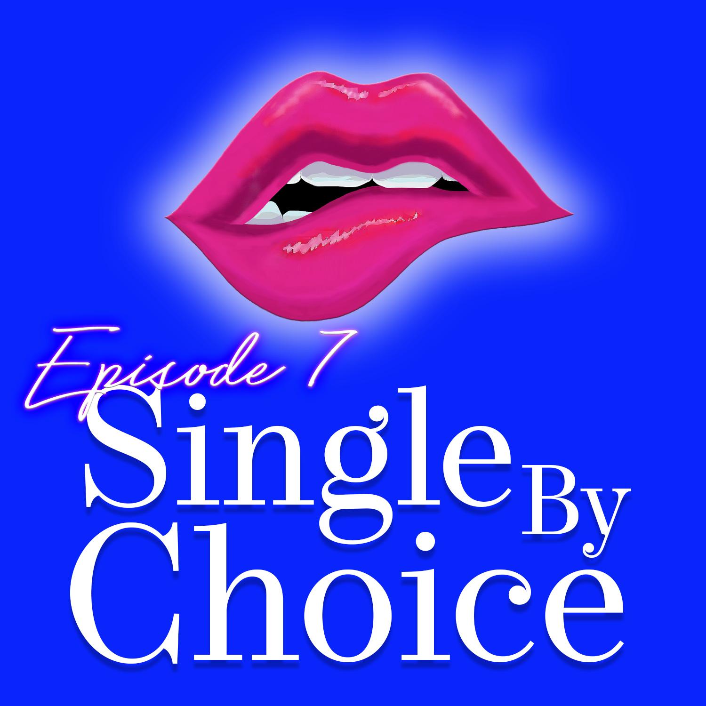 Monogam-ish Podcast - Episode 7: Single By Choice