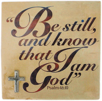 Be Still and Know I am God!