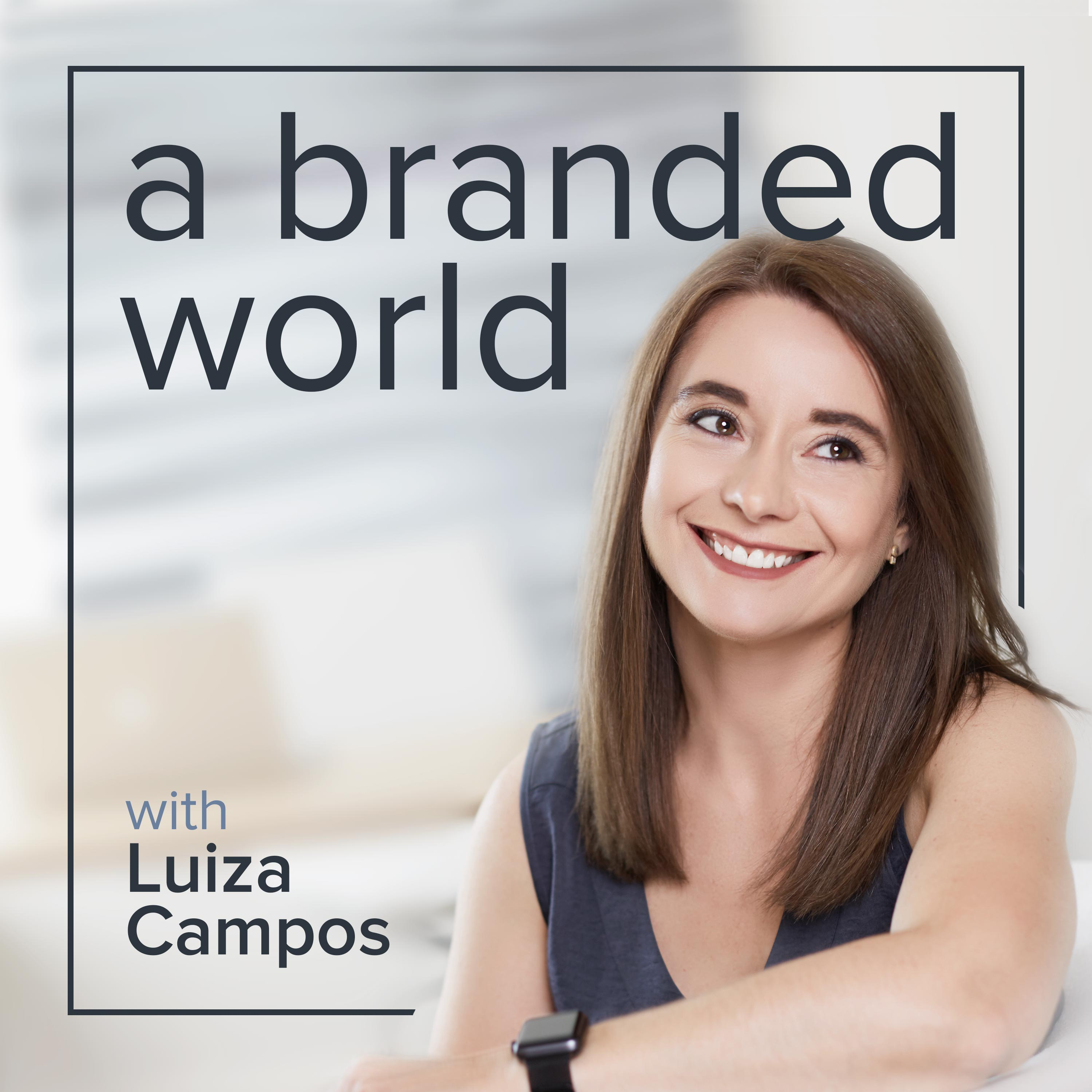 a branded world: Branding made easy. A podcast where we explore great brands and learn how to build a powerful brand. show art
