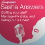 Artwork for Sasha Answers: Coiffing your Muff, Marriage-Fix Baby, and Selling out a Cheat