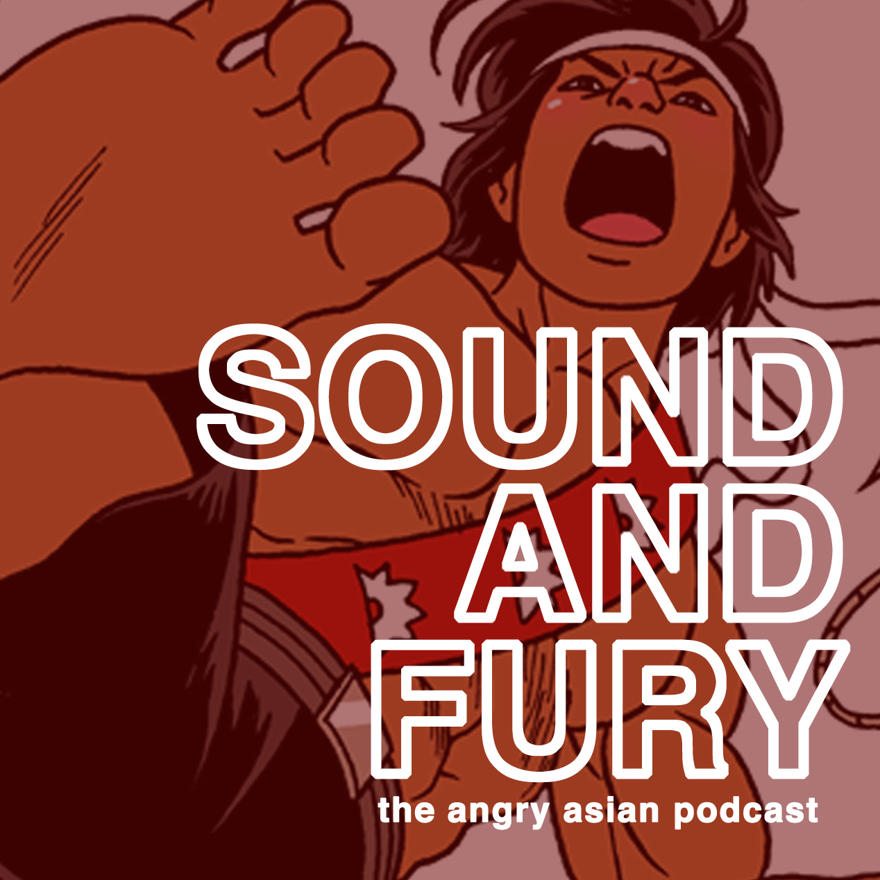 SOUND AND FURY: The Angry Asian Podcast show art