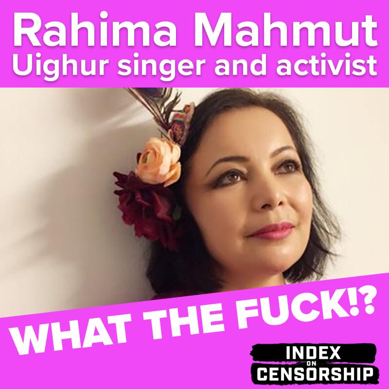 Index on Censorship's What the Fuck!? podcast: Uighur singer and activist Rahima Mahmut