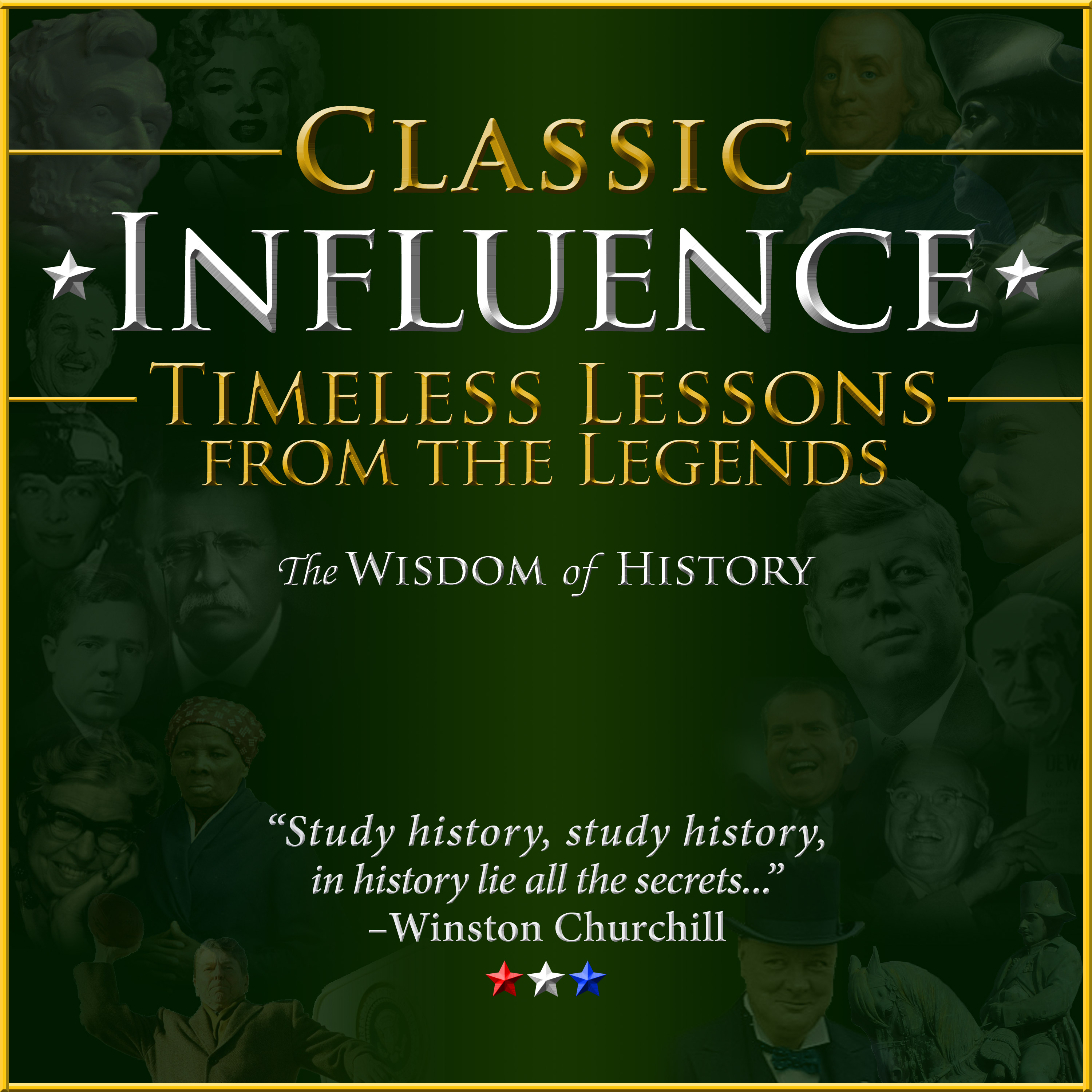 Classic Influence Podcast: Timeless Lessons from the Legends show art
