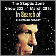 The Skeptic Zone #332 - 1.Mar.2015