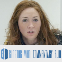 Doctor Who 6.10 - Blogtor Who Commentary