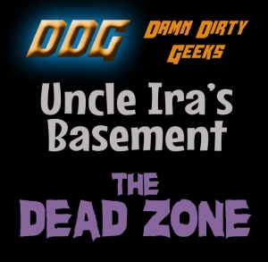 Uncle Ira's Basement - THE DEAD ZONE