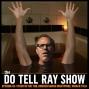 Artwork for The Do Tell Ray Show E-65 Stuck in the Tub, Broken Snake Nightmare, Whack Talk