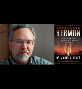 Episode 142: Michael Heiser - Reversing Hermon: Enoch, the