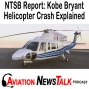 Artwork for 177 Final NTSB Report: Kobe Bryant Helicopter Crash Explained & What Pilots Can Learn from It