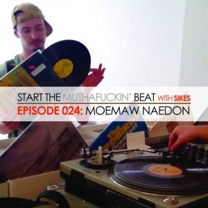 Start The Beat 024: MOEMAW NAEDON