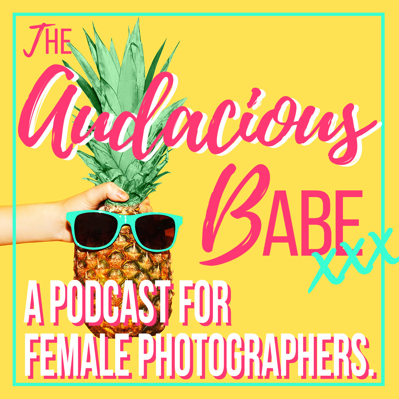 The Audacious Babe Podcast - For Female Photographers show art