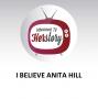 Artwork for I Believe Anita Hill