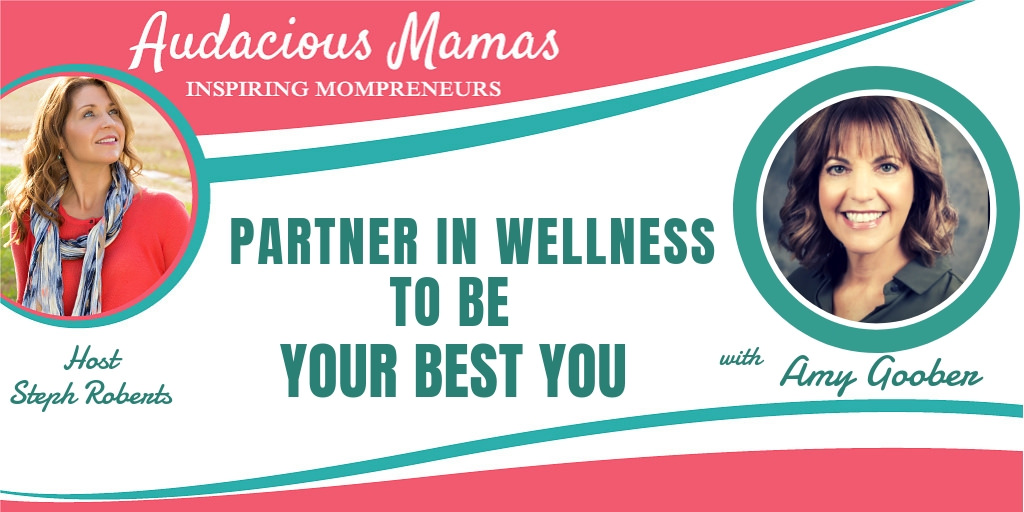 Partner in Wellness to by Your Best You with Amy Goober