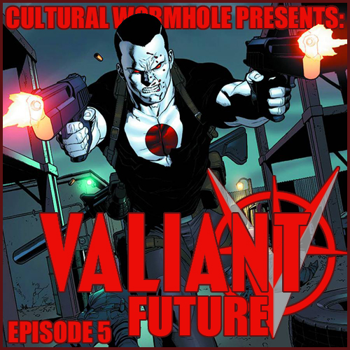Cultural Wormhole Presents: Valiant Future Episode 5