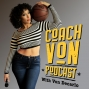 Artwork for Coach Von Podcast - Ep. 28 - Ball Is Life, Live It Like It's Golden