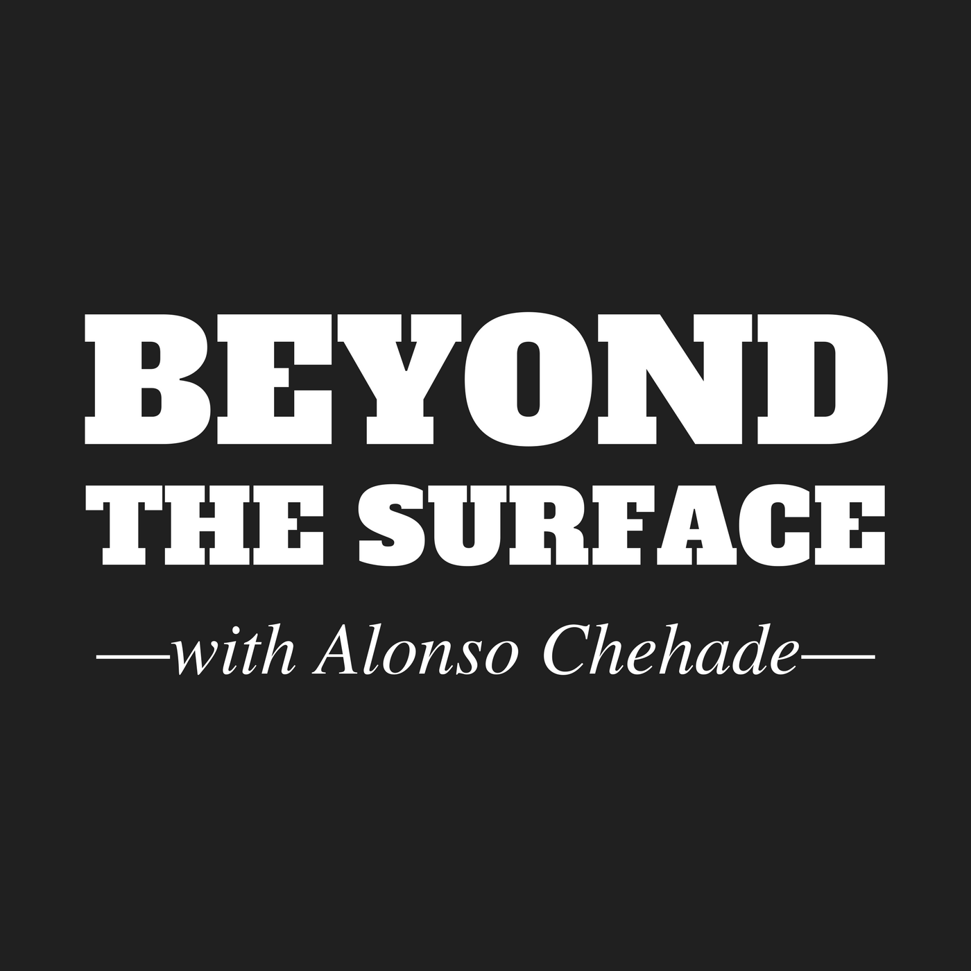 Beyond the Surface Podcast™