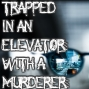 Artwork for Trapped in an Elevator with a Murderer