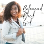 Artwork for 1 | Welcome to the Balanced Black Girl Podcast!