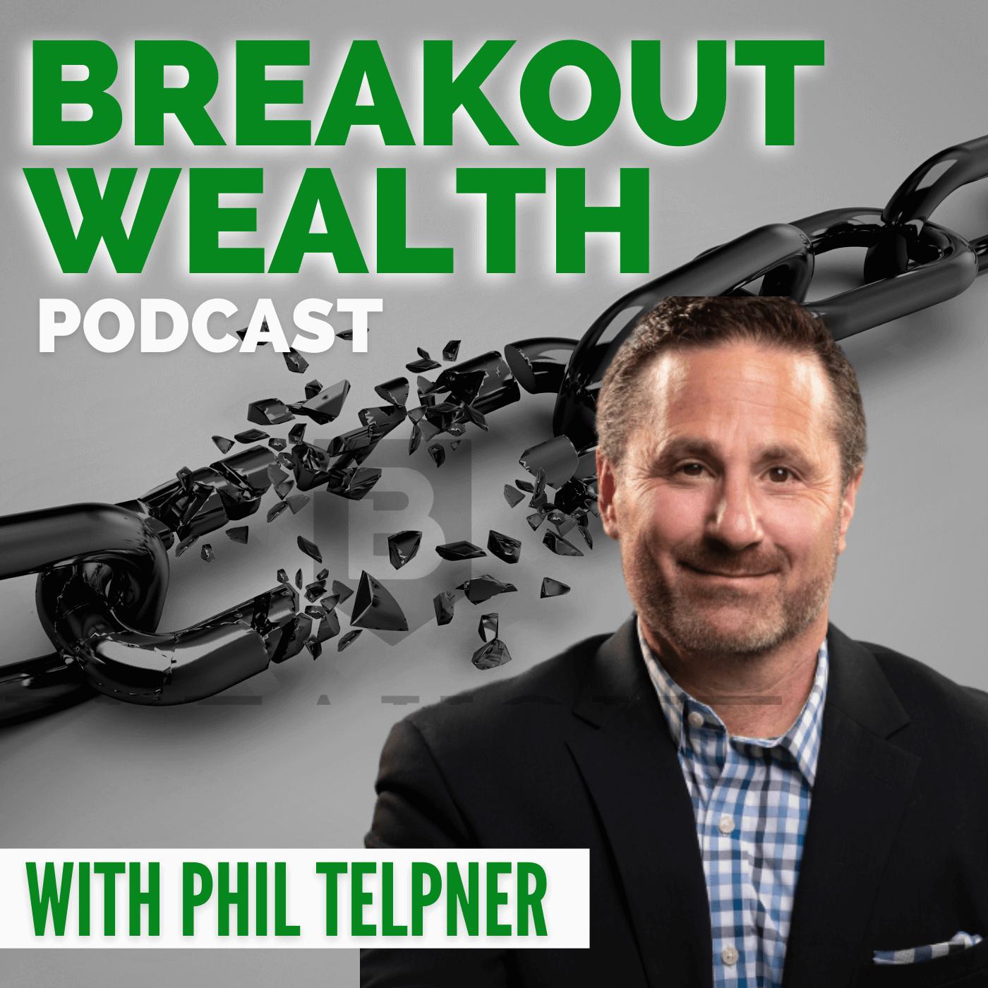 Breakout Wealth with Phil Telpner show art