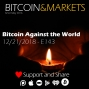 Artwork for Bitcoin Against the World - Price and Fundamentals Analysis - 12/21/2018 - E143