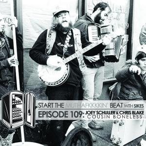 Start The Beat 109: JOEY SCHULLER & CHRIS BLAKE of COUSIN BONELESS