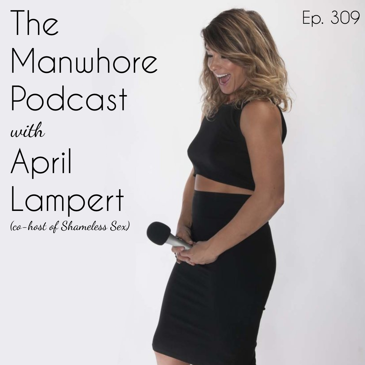 The Manwhore Podcast: A Sex-Positive Quest - Ep. 309: Sex Toys Are Also For Boys with April Lampert (Shameless Sex)