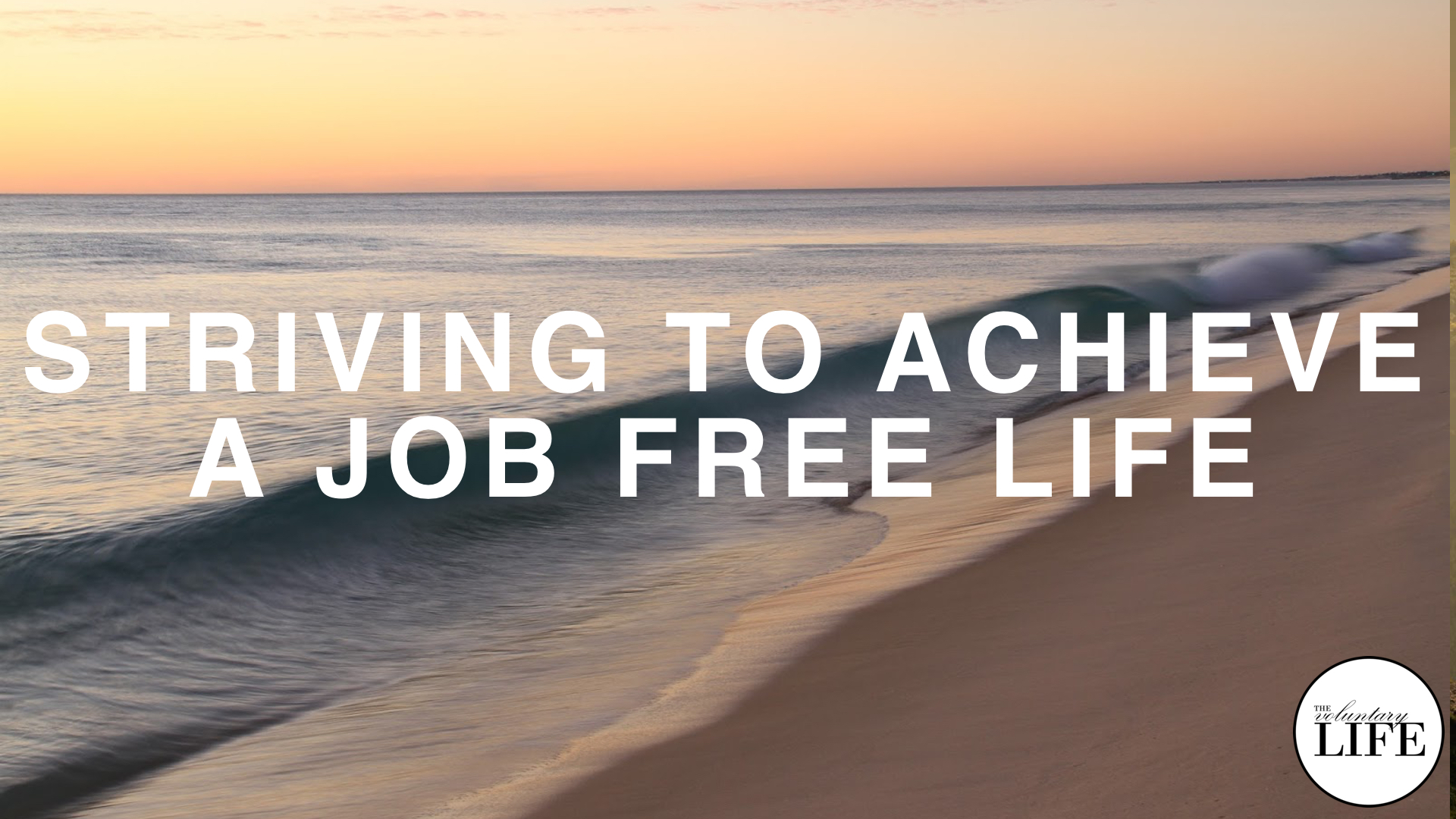 277 Why It Is Worth Striving To Achieve A Job Free Life