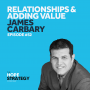 Artwork for Relationships & Adding Value - James Carbary