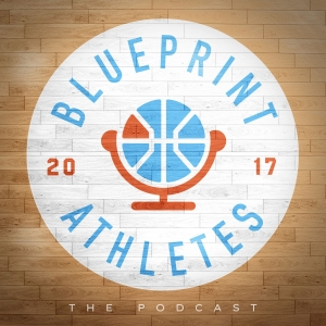 Blueprint Athletes Basketball Podcast