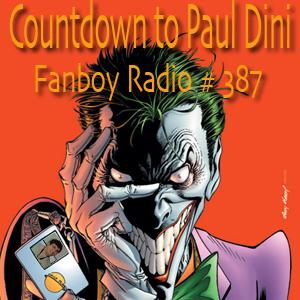 Fanboy Radio #387 - Paul Dini LIVE