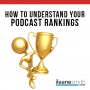 Artwork for How to Understand Your Podcast Rankings
