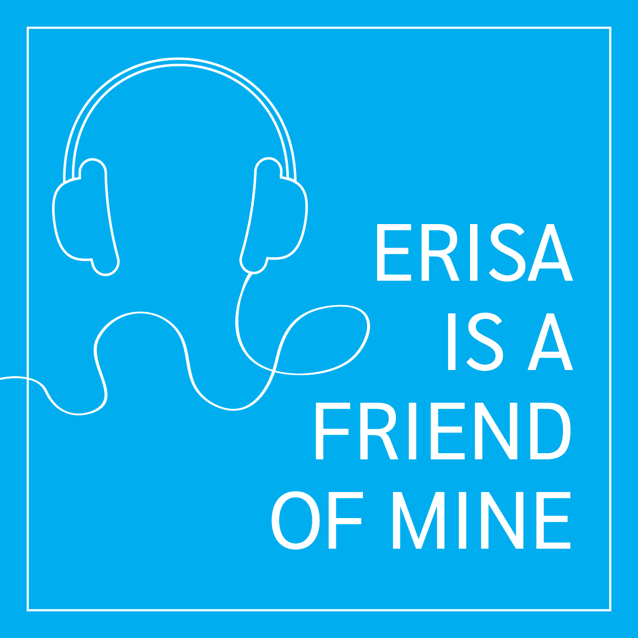 ERISA is a friend of mine show art