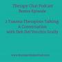 Artwork for Bonus Episode: 2 Trauma Therapists Talking