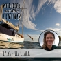 Artwork for Liz Clark - Learning About Yourself While Living on a Boat and Sailing Over 20,000 Miles