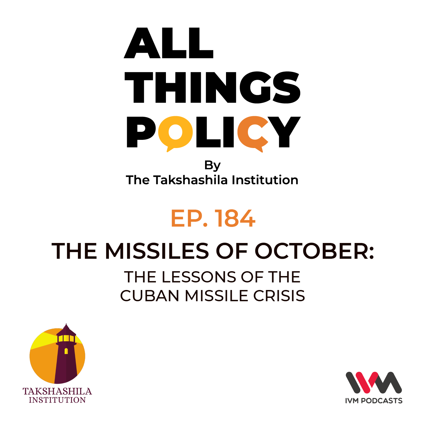 Ep. 184: The Missiles of October: The Lessons of the Cuban Missile Crisis