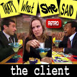 Episode # 59 -- Retro: The Client