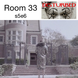 s5e6 Room 33 - Disturbed: The American Horror Story Hotel Podcast