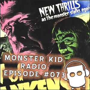 Monster Kid Radio #073 - The Ghost of Frankenstein and Daniel Horne - Part One